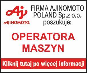 AJINOMOTO - operator maszyn
