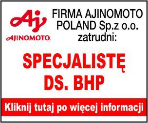 AJINOMOTO POLAND SP. Z O.O. ZATRUDNI: SPECJALISTĘ DS. BHP