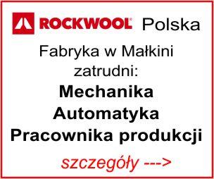 ROCKWOOL Polska  Fabryka w Małkini zatrudni Mechanika Automatyka Pracownika Produkcji